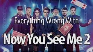 Everything Wrong With Now You See Me 2