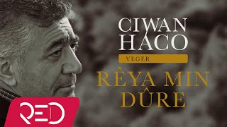 Ciwan Haco   Rêya Min Dûre (Official Audio)