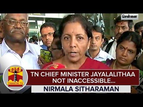 Tamil-Nadu-Chief-Minister-Jayalalithaa-not-inaccessible--Nirmala-Sitharaman--Thanthi-TV