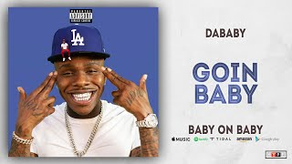DaBaby   Goin Baby (Baby On Baby)