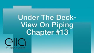 Under the Deck – View on Piping