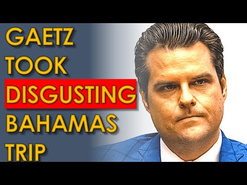Matt Gaetz Bahamas Trip Could get him LIFE IN PRISON