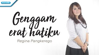 Download lagu Genggam Erat Hatiku Regina Pangkerego Mp3