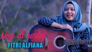 "Suara Merdu ""Fitri Alfina"" SING DI RESTUI (""SLOW COVER)"""