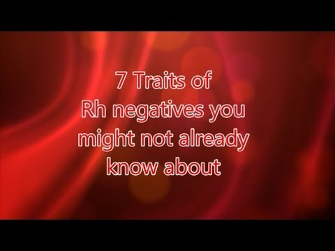 Video 7 Traits of Rh negatives you might not already know about