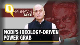 Modi's Ideology-Driven Power Grab Has Redefined Indian Democracy | The Quint