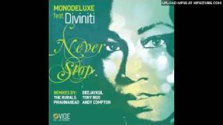 Monodeluxe Feat  Diviniti   Never Stop Monodeluxe Radio Extended Guitar And Sax Dub Mix