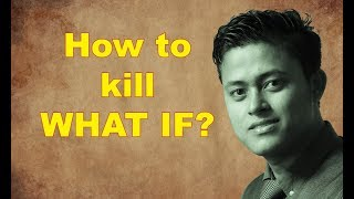 How To Kill WHAT IF?