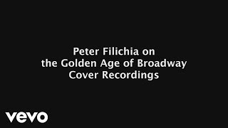 Peter Filichia on Masterworks Broadway: The Golden Age of Broadway Cover Recordings | Legends of Broadway Video Series