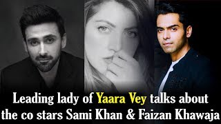 "Leading Lady of Film ""Yaara Vey"" Talks About Sami Khan & Faizan Khawaja   Epk News"