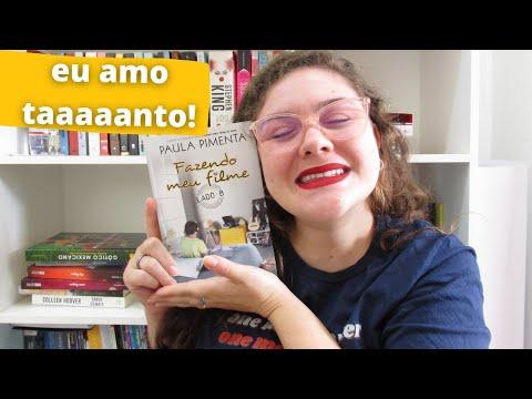 FAZENDO MEU FILME - LADO B, Paula Pimenta | RESENHA