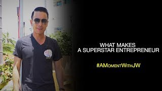 A Moment With JW | What Makes A Superstar Entrepreneur