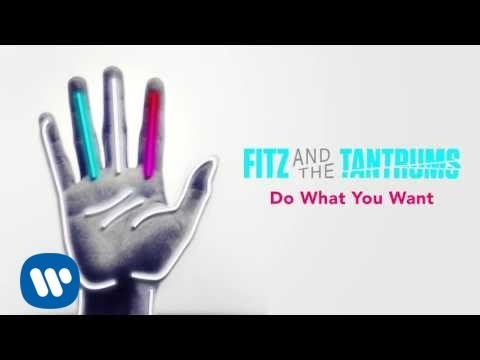 Fitz And The Tantrums - Do What You Want [Official Audio] - Fitz And The Tantrums