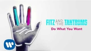 Fitz and the Tantrums - Do What You Want [Official Audio]