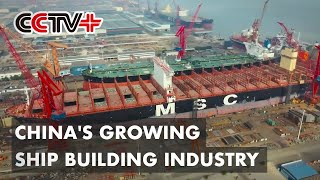 China's Growing Ship Building Industry Shows Its Commitment to Peaceful Development