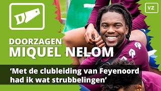 'Met de clubleiding van Feyenoord had ik wat strubbelingen' | Doorzagen met.. Miquel Nelom