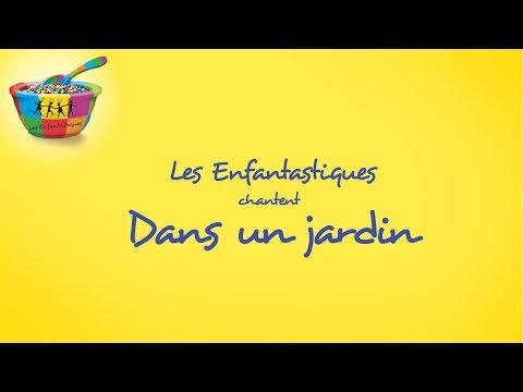 DANS UN JARDIN - Les Enfantastiques