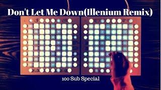Don't Let Me Down(Illenium Remix)//Launchpad cover
