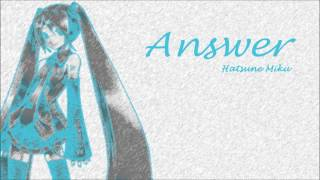Hatsune Miku「Answer」VOCALOIDカバー