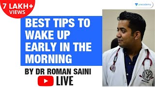 Best Tips to wake up early in the morning - Dr Roman Saini