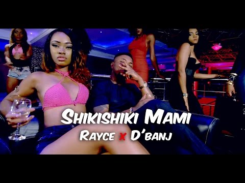 Rayce - Shikishiki Mami (feat. D'Banj)