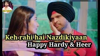 Keh Rahi Hai Nazdeekiyaan Full Song   Happy Hardy And Heer   Himesh R. Payel D. Ranu M.  2020