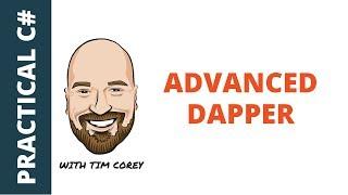 Advanced Dapper in C# - SQL Transactions, Mulitple DataSets, UDTs, and more