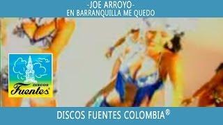 En Barranquilla Me Quedo / Joe Arroyo - [ Discos Fuentes ]