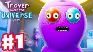 Trover Saves the Universe - Gameplay Walkthrough Part 1 - Game by Justin Roiland of Rick and Morty!