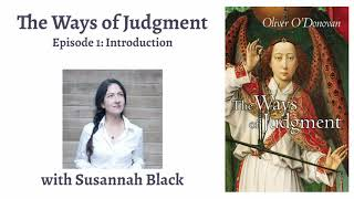 'The Ways of Judgment': Part 1—Introduction (with Susannah Black)