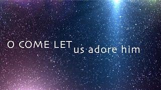 O Come Let Us Adore Him w/ Lyrics (Hillsong)