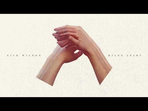 Nick Wilson - Miles Apart (Audio)