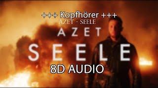 AZET   SEELE (prod. By Jugglerz) (8D AUDIO) **KOPFHÖRER**