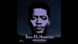 Sun EL Musician   Akanamali Feat  Samthing Soweto