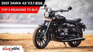 2021 Jawa 42 2.1 BS6 | Top 5 Reasons To Buy | Buying Guide | BikeWale