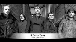 "3 Doors Down - ""Every Time You Go""   NEW SINGLE (HQ)"