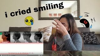 BTS - The Truth Untold (전하지 못한 진심) (feat. Steve Aoki) REACTION (i cried smiling)