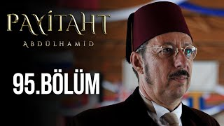 Payitaht Abdulhamid episode 95 with English subtitles Full HD