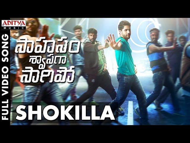 Shokilla Full Video Song HD | Saahasam Swaasaga Saagipo Songs | NagaChaitanya
