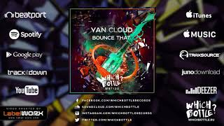 Yan Cloud - Bounce That (Original Mix)
