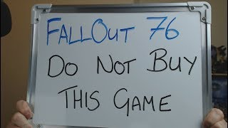 FALLOUT 76: Do NOT Buy This Game !!