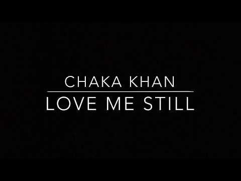 Chaka Kahn - Love Me Still