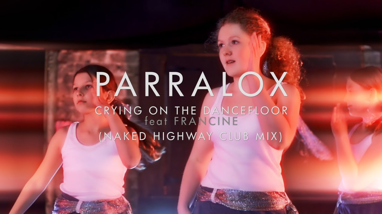 Parralox - Crying on the Dancefloor feat Francine (Naked Highway Remix) (Music Video)