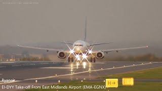 Ryanair Registration (EI-DYY) Smooth Take off At EAST MIDLANDS AIRPORT (EMA-EGNX)