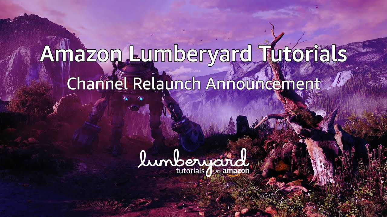 2019 Amazon Lumberyard Tutorials Channel Relaunch Announcement | Lumberyard News 2019.01