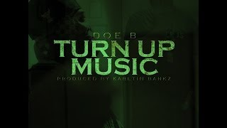 Doe B - Turn Up Music [Prod. By Karltin Bankz] @CBMDOEB @KarltinBankz @DjFrankWhite