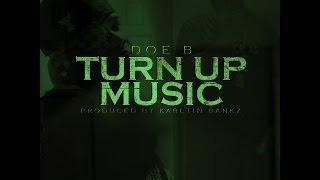 Doe B - Turn Up Music [Prod. By Karltin Bankz] @CBMDOEB @KarltinBankz @DjFrankWhite