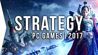 Top 10 PC ►STRATEGY◄ Games to Watch in 2017! | Upcoming RTS, TBS, & Tactics