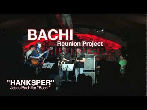 Bachi Reunion Project - Hanksper