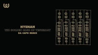 Hyenah - The Golden Cage Of Yesterday (Da Capo Remix)